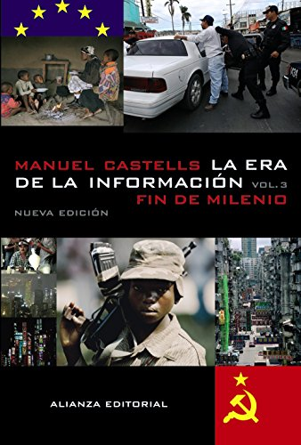 Fin de milenio / End of Millennium: La era de la información: Economía, sociedad y cultura / The information age: Economy, Society and Culture: 3
