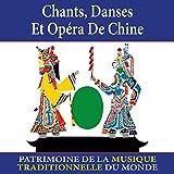 Chants, danses et opéra de Chine...