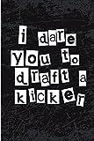 I Dare You to Draft a Kicker: Blank Lined Journal - Fantasy Football