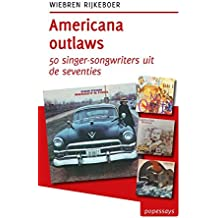 Americana outlaws: 50 singer-songwriters uit de seventies (Tzum-reeks, Band 10)