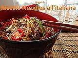 Ricette di cucina con Noodles all'Italiana