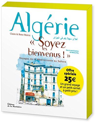 Algérie, Soyez les bienvenus ! Voyages de la Méditerranée au Sahara