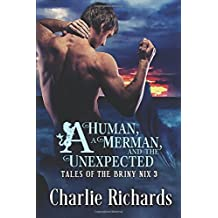 A Human, a Merman, and the Unexpected (Tales of the Briny Nix, Band 3)