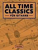 All Time Classics für Gitarre: Das Songbook