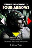 Fearless Engagement of Four Arrows: The True Story of an Indigenous-Based Social Transformer (Counterpoints, Band 525)