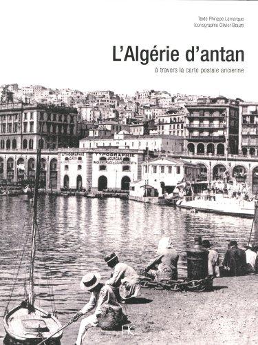 L'Algérie d'Antan à travers la carte postale ancienne