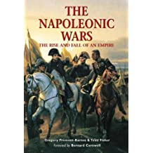 The Napoleonic Wars: The rise and fall of an empire (Essential Histories Specials) by Todd Fisher (2004-04-27)