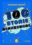 100 storie nerazzurre. Ediz. a colori