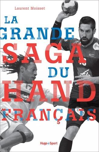 La grande saga du hand français par Laurent Moisset