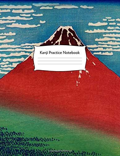 Kanji Practice Notebook: Fine Wind, Clear Morning by Katsushika Hokusai Japanese Chinese Practice Book with Genkouyoushi Paper for Kanji, Kana, Katakana, Hiragana Characters Vintage Fine China Japan