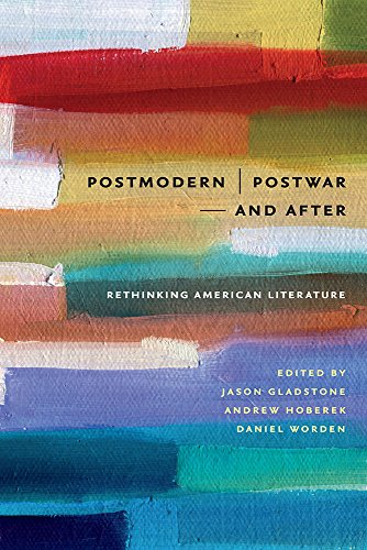 Postmodern/Postwar and After: Rethinking American Literature (The Iowa Series in Contemporary Literature and Culture)