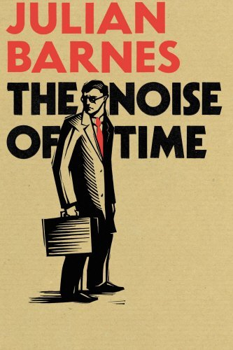 The Noise of Time by Julian Barnes (2016-01-28)