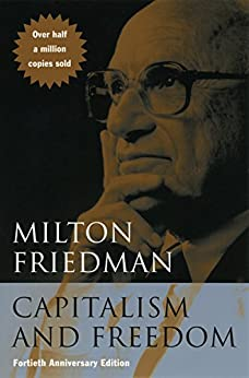 Capitalism and Freedom: Fortieth Anniversary Edition by [Friedman, Milton]