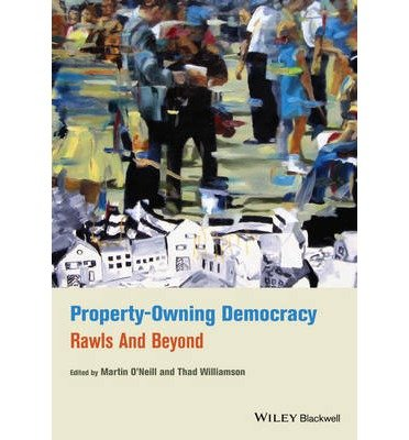 [(Property-Owning Democracy: Rawls and Beyond)] [Author: Martin O'Neill] published on (March, 2014)