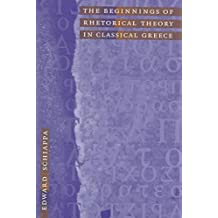 [The Beginnings of Rhetorical Theory in Classical Greece] (By: Edward Schiappa) [published: July, 1999]