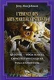 L'Essence des arts martiaux internes, tome 2 : Gi Gong, yoga sexuel, capacités psychiques