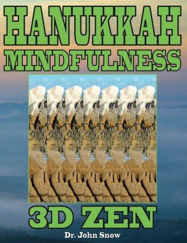 Hanukkah Mindfulness: 3D Zen: Volume 1 por Dr. John Snow