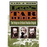 Lee's Tar Heels: The Pettigrew-Kirkland-MacRae Brigade (Civil War America)