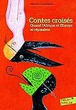 Contes croisés - Quand l'Afrique et l'Europe se répondent