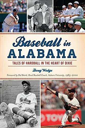 Baseball in Alabama: Tales of Hardball in the Heart of Dixie (Sports) (English Edition)
