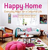 [(Happy Home : Everyday Magic for a Colourful Home)] [By (author) Charlotte Hedeman Gueniau ] published on (February, 2013)