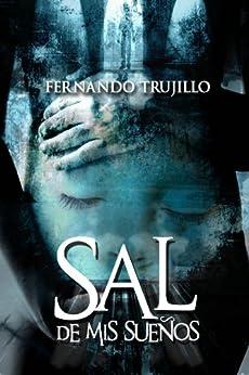 Sal de mis sueños (Spanish Edition) par [Sanz, Fernando Trujillo]