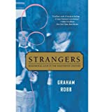 [( Strangers: Homosexual Love in the Nineteenth Century )] [by: Graham Robb] [Jun-2005]