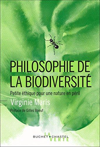 Philosophie de la biodiversité: Petite éthique pour une nature en péril