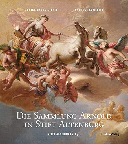 Die Sammlung Arnold in Stift Altenburg
