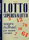 eBook Gratis da Scaricare Lotto Superenalotto Sogni numeri per essere vincenti (PDF,EPUB,MOBI) Online Italiano