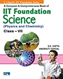 A Compact & Comprehensive Book of IIT Foundation (Physics & Chemistry) - Class 7