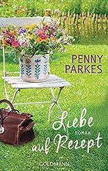 Liebe auf Rezept: Roman (German Edition)