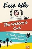 The Writer´s Cut (Zweisprachige Ausgabe): Ein Reality-Roman aus Hollywood - Eric Idle