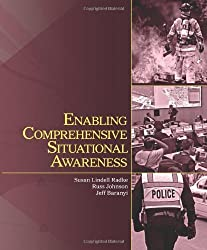 Enabling Comprehensive Situational Awareness by Susan Lindell Radke (2013-06-17)