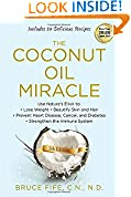#8: The Coconut Oil Miracle: Use Nature's Elixir to Lose Weight, Beautify Skin and Hair, Prevent Heart Disease, Cancer, and Diabetes, Strengthen the Immune System, Fifth Edition