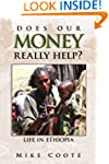 Does Our Money Really Help?: Life in...