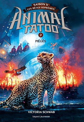 Animal tatoo, saison II. Les bêtes suprêmes (2) : Piégés
