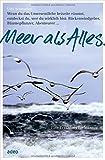 Meer als Alles.: Eine Erzählung für Männer.