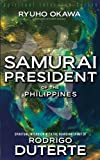 Samurai President of the Philippines; Spiritual Interview with the Guardian Spirit of Rodrigo Duterte (Spiritual Interview Series)
