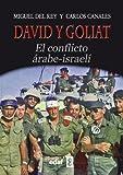 DAVID Y GOLIAT.EL CONFLICTO ÁRABE-ISRAELÍ (Trazos de la Historia)