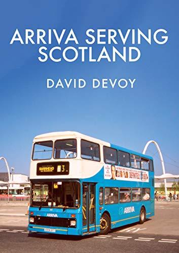 Arriva Serving Scotland (English Edition) (Arriva Bus)