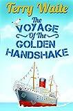 The Voyage of The Golden Handshake