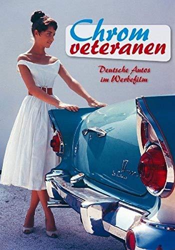 Chromveteranen - Deutsche Autos im Werbefilm (Neuauflage)