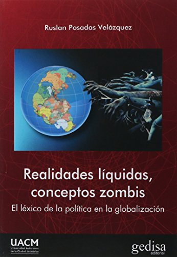 Realidades líquidas, conceptos zombis. El léxico de la política en la globalizac (BIP / Política)