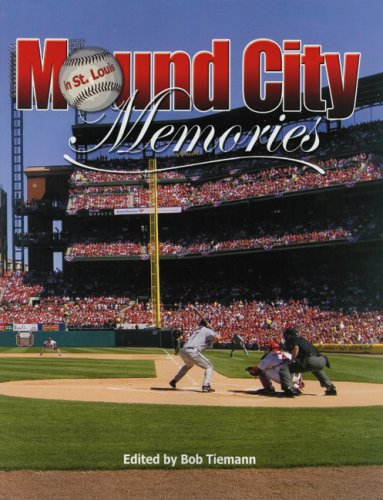 Mound City Memories: Baseball in St. Louis