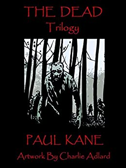 The Dead Trilogy by [Kane, Paul]