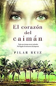 El corazón del caimán par Pilar Ruiz