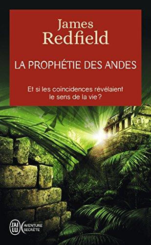 La prophétie des Andes - Et si les coïncidences révélaient le sens de la vie ? par James Redfield