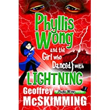 Phyllis Wong and the Girl who Danced with Lightning: A Phyllis Wong Mystery (The Phyllis Wong Mysteries Book 5) (English Edition)