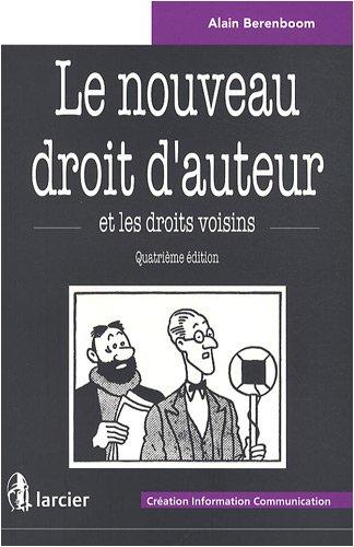 Le nouveau droit d'auteur et les droits voisins par Alain Berenboom
